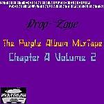 Drop Zone 'drop-Zone' The Purple Album Mixtape Chapter A Volume 2
