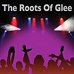 Glee Club The Roots Of Glee