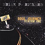 Brian P. Rickard Soul Journey -Station One