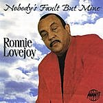 Ronnie Lovejoy Nobody's Fault By Mine