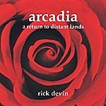 Rick Devin Arcadia - A Return To Distant Lands