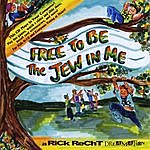 Rick Recht Free To Be The Jew In Me