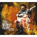 Rick Taylor The Wonky Years