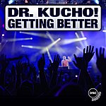 Dr Kucho! Getting Better