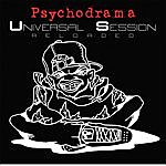 Psycho Drama The Universal Session - Reloaded