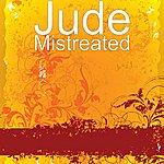 Jude Mistreated