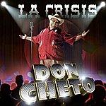 Don Cheto La Crisis