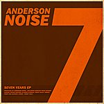 Anderson Noise Seven Years (7-Track Maxi-Single)