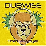Dubwise The Destroyer