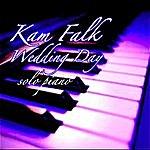 Kam Falk Wedding Day