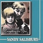 Sandy Salisbury Everything For You