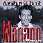 Luis Mariano Maman, Tu Es La Plus Belle Du Monde + 49 Succès De Luis Mariano