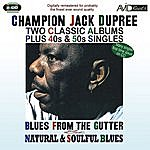 Champion Jack Dupree Two Classic Albums Plus 40s & 50s Singles (Blues From The Gutter / Natural & Soulful Blues) (Digitally Remastered)