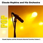 Claude Hopkins & His Orchestra Claude Hopkins And His Orchestra Selected Favorites Volume 3