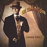 Danny Riddle Old Time Religion