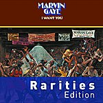 Marvin Gaye I Want You (Rarities Edition)