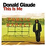 Donald Glaude This Is Me (Continuous DJ Mix By Donald Glaude)
