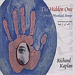 Richard Kaplan The Hidden One: Jewish Mystical Songs