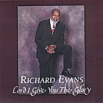 Richard Evans Lord I Give You The Glory