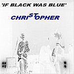 St. Christopher If Black Was Blue - Single