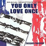 Jacques Loussier You Only Love Once