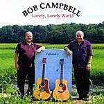 Bob Campbell Lonely, Lonely World