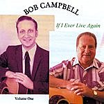 Bob Campbell If I Ever Live Again