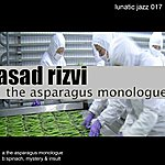 Asad Rizvi The Asparagus Monologue