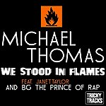 Michael Thomas Quintet We Stood In Flames (Feat. Janet Taylor & Bg The Prince Of Rap) [Original Radio Mix]