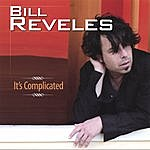 Bill Reveles Its Complicated