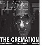 T-Love The Cremation