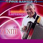 Maurice Larcange Maurice Larcange Au Zenith