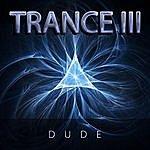 Dude Trance III - Single