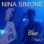Nina Simone Blue Part 2