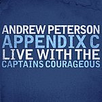 Andrew Peterson Appendix C: Live With The Captains Courageous
