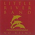Little River Band No Reins (2010 Digital Remaster)