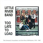 Little River Band Too Late To Load (2010 Version)