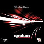 Ignition Take Me There