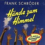 Frank Schröder Hände Zum Himmel