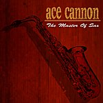 Ace Cannon Ace Master Of Sax