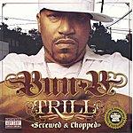 Bun B Trill (Chopped & Screwed)