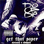 Do Or Die Get That Paper Chopped & Screwed (Explicit)