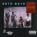 Geto Boys Grip It! On That Other Level (Explicit)