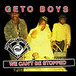Geto Boys We Can't Be Stopped Chopped & Screwed (Explicit)