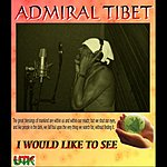 Admiral Tibett I Would Like To See - Single