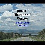 Roger Hurricane Wilson Rollin' Down The Road - Single
