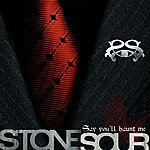 Stone Sour Say You'll Haunt Me