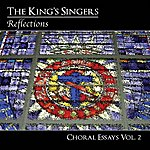 The King's Singers Choral Essays, Vol. 2: Reflections