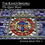 The King's Singers Choral Essays, Vol. 1: The Quiet Heart