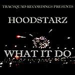 Hoodstarz What It Do